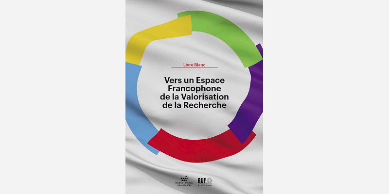Livre Blanc - Vers un Espace Francophone de la Valorisation de la Recherche